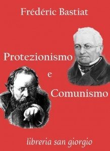 PROTEZIONISMOCOMUNISMOBASTIAT