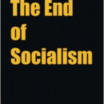 IL SOCIALISMO È UNA IDEOLOGIA INGIUSTIFICABILE, IMMORALE E FALLIMENTARE